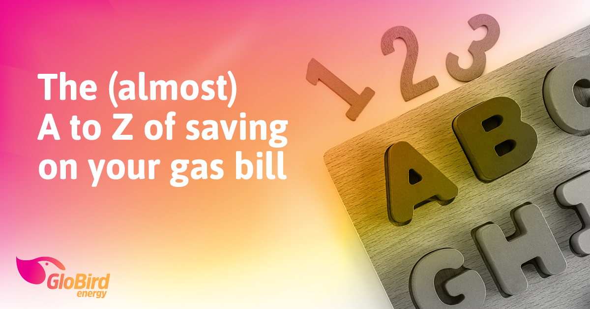 The (almost) A to Z of saving on your gas bill